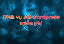 Dịch vụ cài đặt Wordpress miễn phí 2018 + tặng theme và plugin