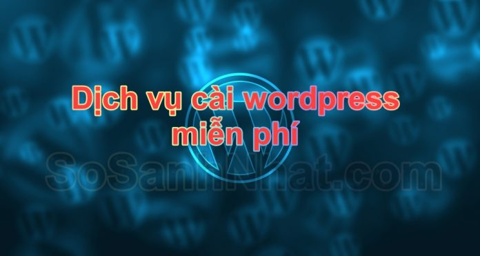 Dịch vụ cài đặt WordPress miễn phí 2018 + tặng theme và plugin