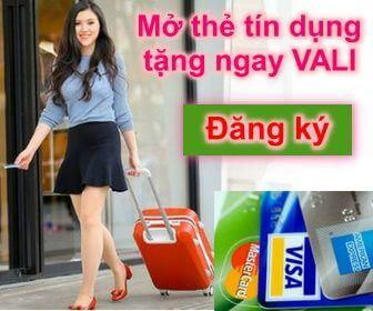 Mở thẻ tín dụng tặng ngay Vali