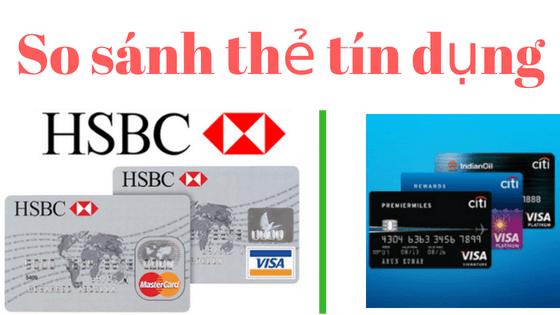 So sánh thẻ tín dụng Hsbc và Citibank 2018