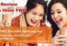 Review Bảo hiểm ung thư FWD có tốt không? có mã giảm giá 99k/năm